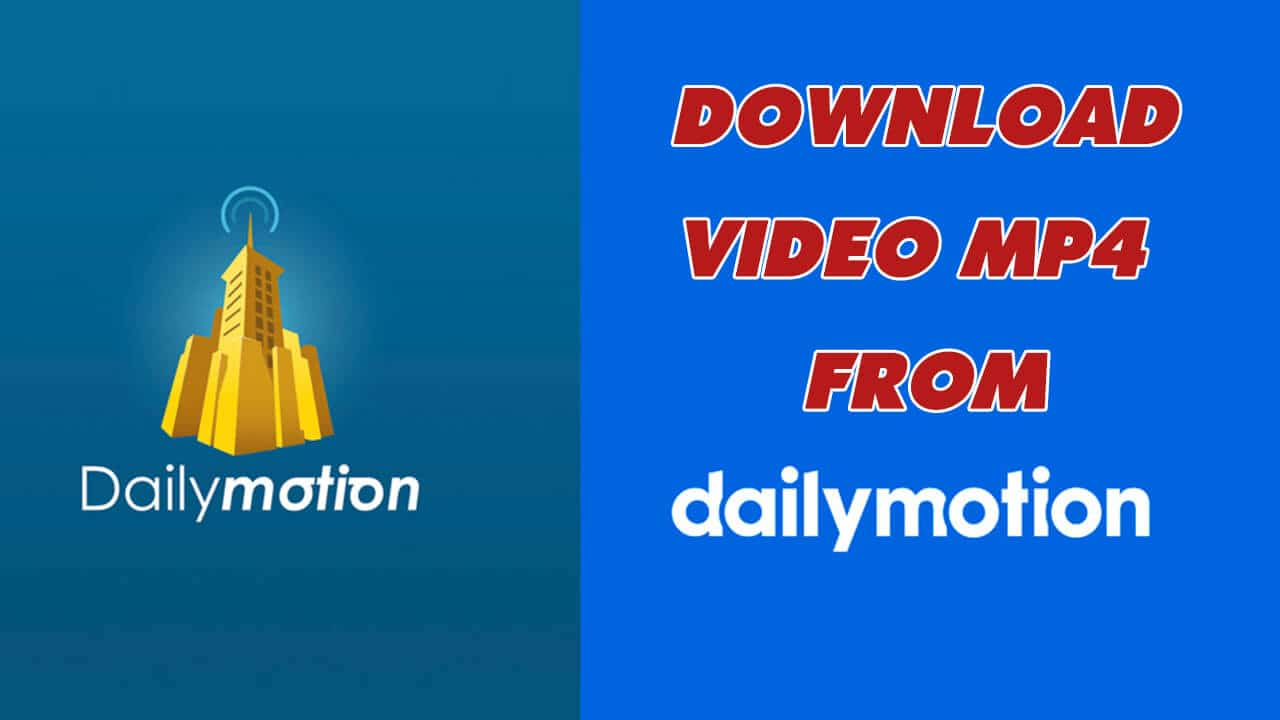 dailymotion download video tải video hd từ dailymotion - dailymotion download video - Hướng dẫn tải video HD từ dailymotion thành công