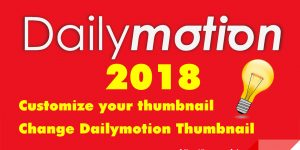 custom Dailymotion thumbnail free tips change thumbnail - custom thumbnail 300x150 - Free Tips Change Thumbnail Video Dailymoition 2018
