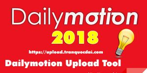 Dailymotion Remote Upload Tool tool upload video dailymotion - dailymotion upload tool 300x150 - Tool Upload Video Dailymotion từ Youtube, Facebook và link video file